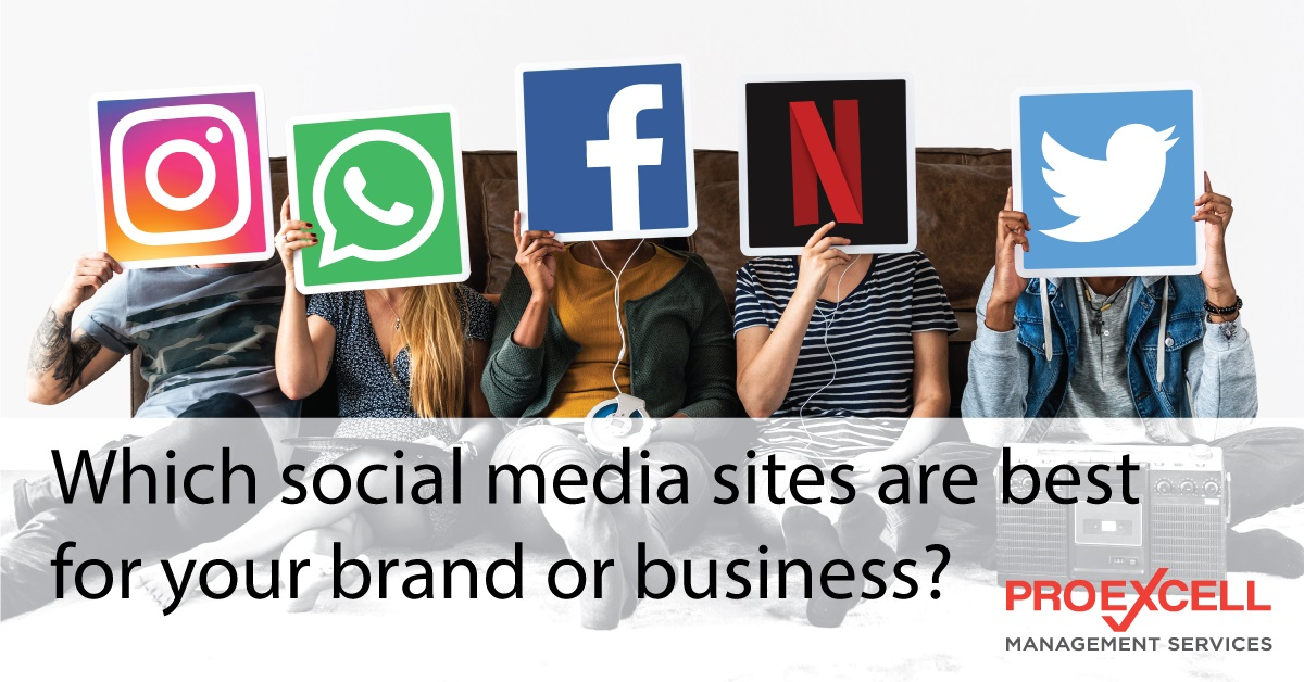 Which Social Media Sites Are Best For Your Brand and Business?
